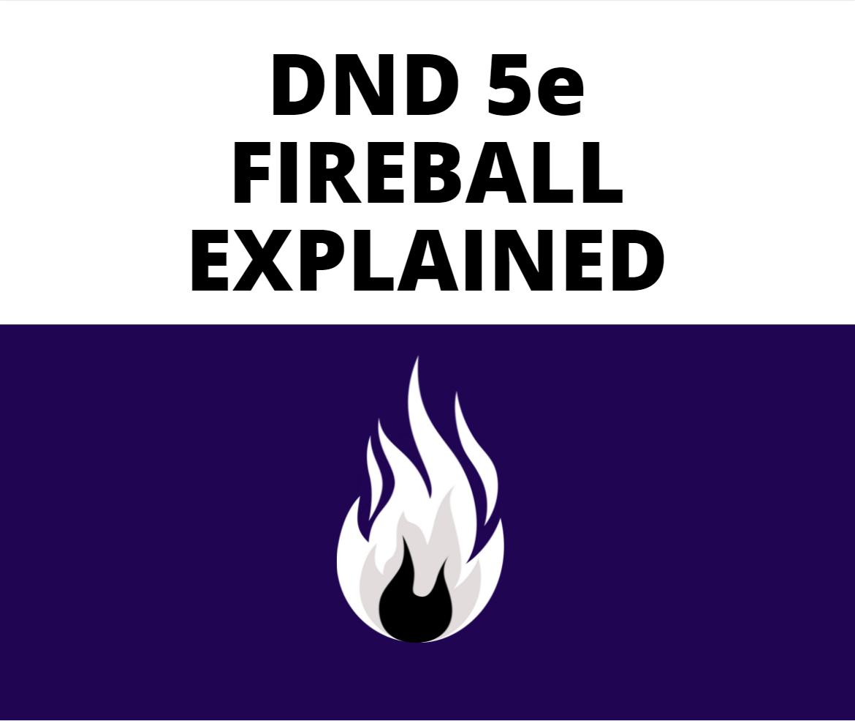 FIREBALL-EXPLAINED