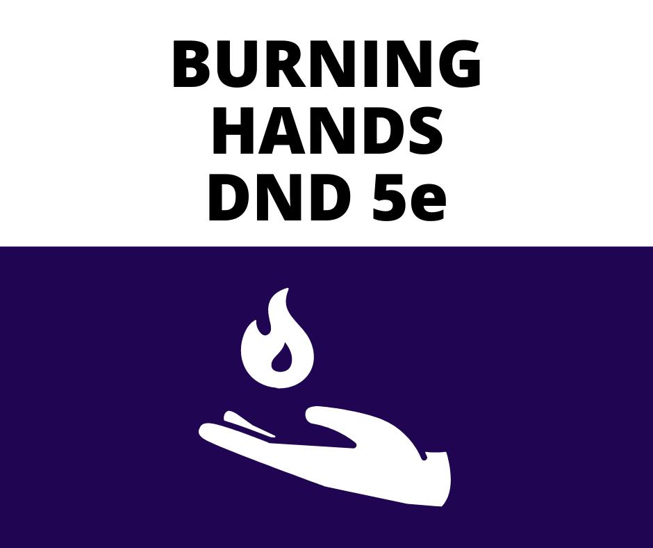 BURNING-HANDS-DND